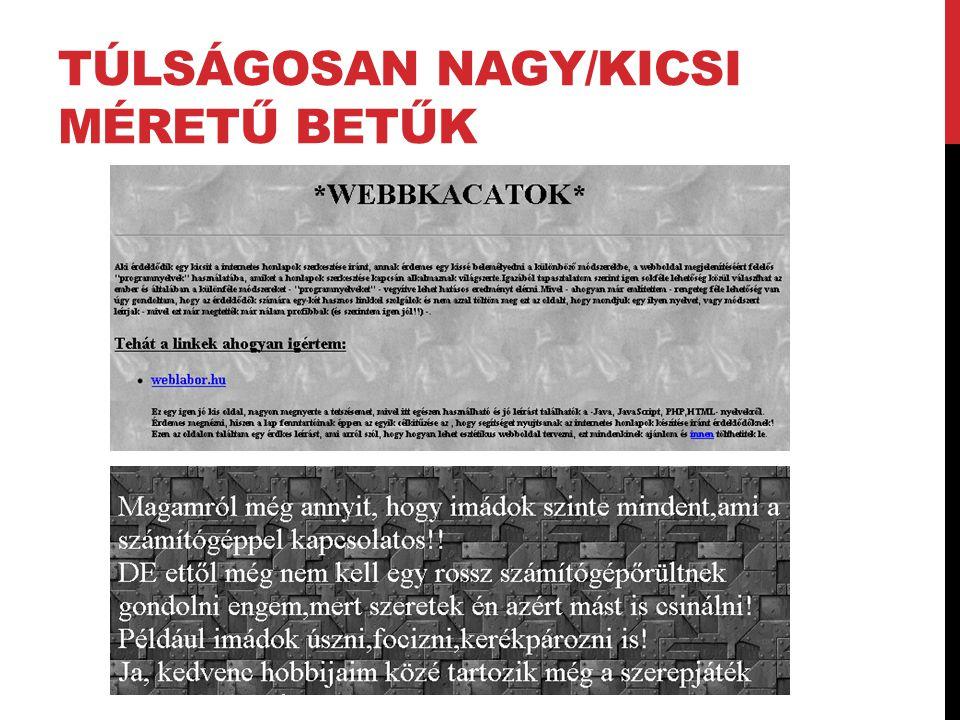 TÚLSÁGOSAN NAGY/KICSI MÉRETŰ BETŰK
