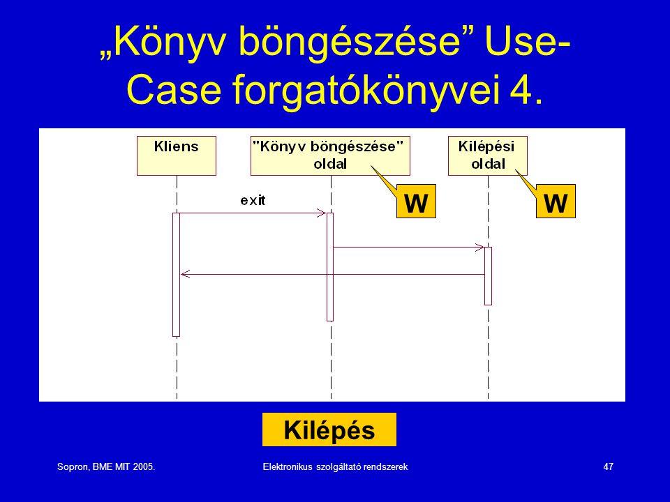 """Sopron, BME MIT 2005.Elektronikus szolgáltató rendszerek47 """"Könyv böngészése"""" Use- Case forgatókönyvei 4. Kilépés W W"""
