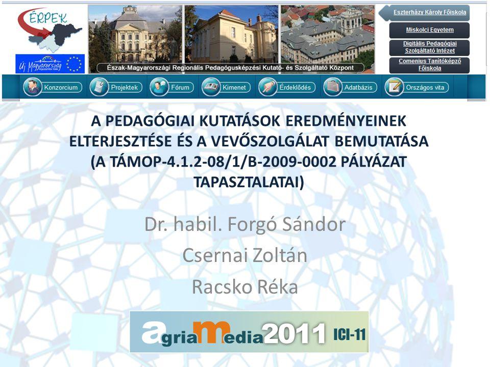 A PEDAGÓGIAI KUTATÁSOK EREDMÉNYEINEK ELTERJESZTÉSE ÉS A VEVŐSZOLGÁLAT BEMUTATÁSA (A TÁMOP-4.1.2-08/1/B-2009-0002 PÁLYÁZAT TAPASZTALATAI) Dr.