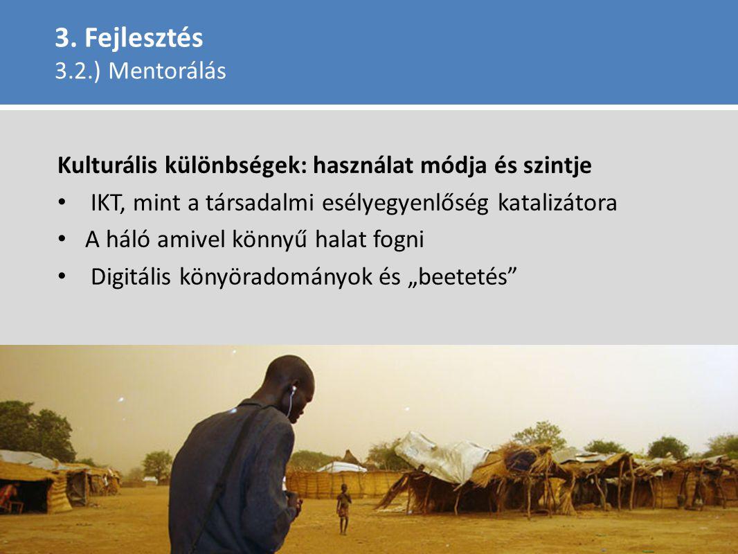 """Kulturális különbségek: használat módja és szintje IKT, mint a társadalmi esélyegyenlőség katalizátora A háló amivel könnyű halat fogni Digitális könyöradományok és """"beetetés 3."""