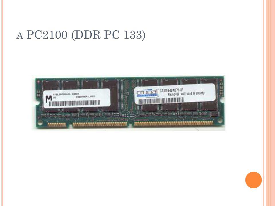A PC2100 (DDR PC 133)