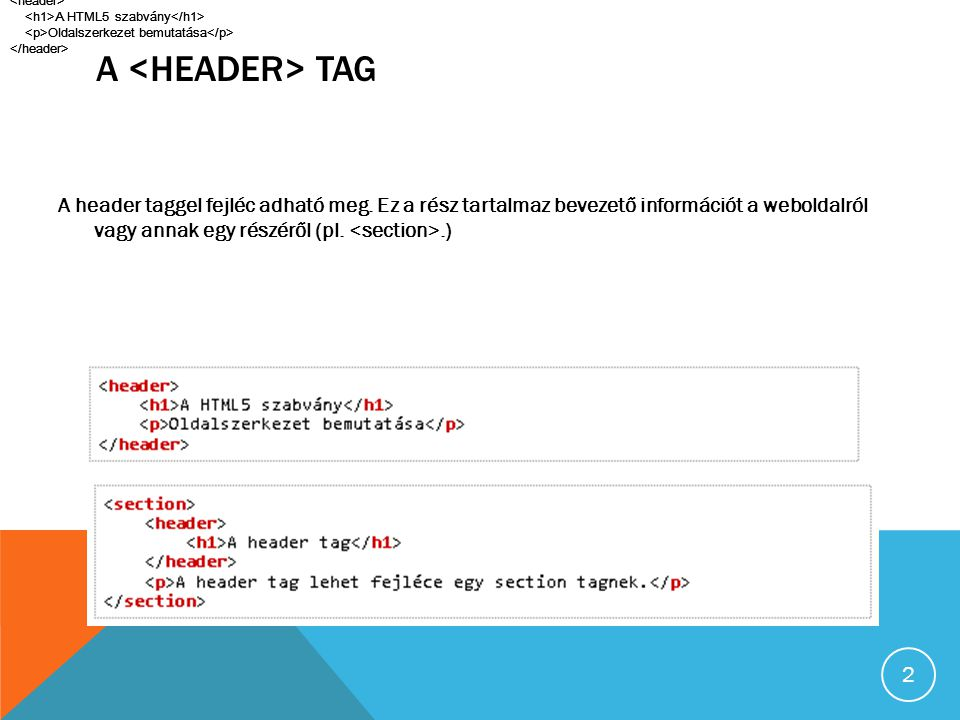 A TAG A header taggel fejléc adható meg.