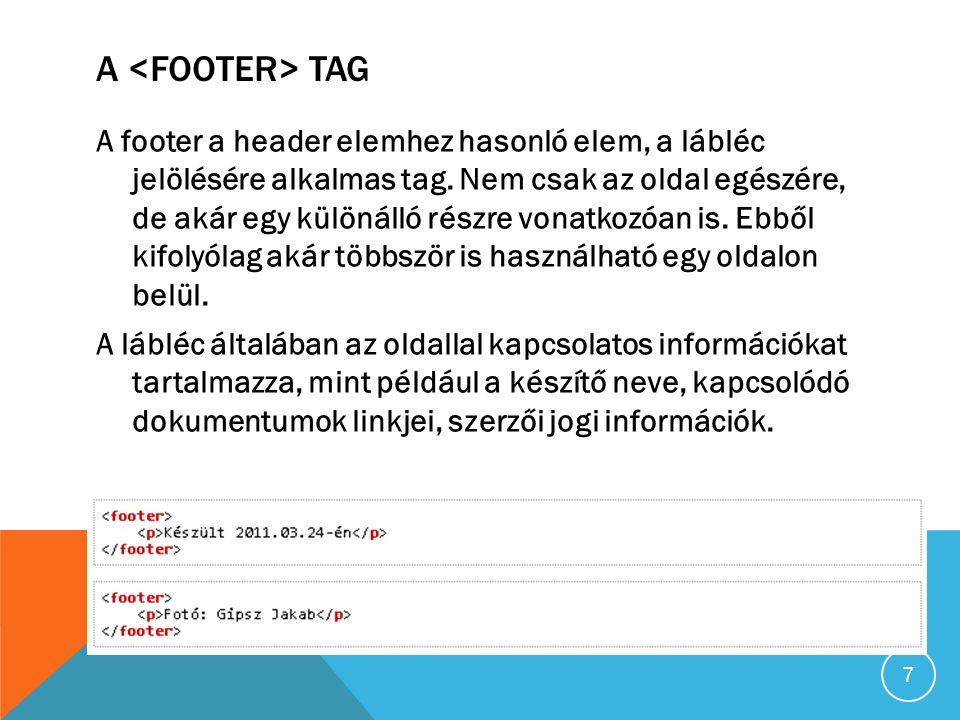 A TAG A footer a header elemhez hasonló elem, a lábléc jelölésére alkalmas tag.