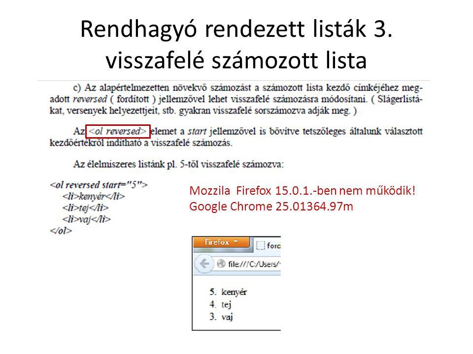 Rendhagyó rendezett listák 3. visszafelé számozott lista Mozzila Firefox 15.0.1.-ben nem működik.
