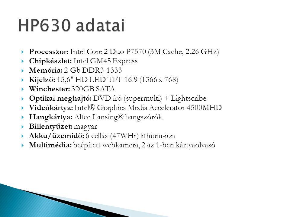  Processzor: Intel Core 2 Duo P7570 (3M Cache, 2.26 GHz)  Chipkészlet: Intel GM45 Express  Memória: 2 Gb DDR3-1333  Kijelző: 15,6