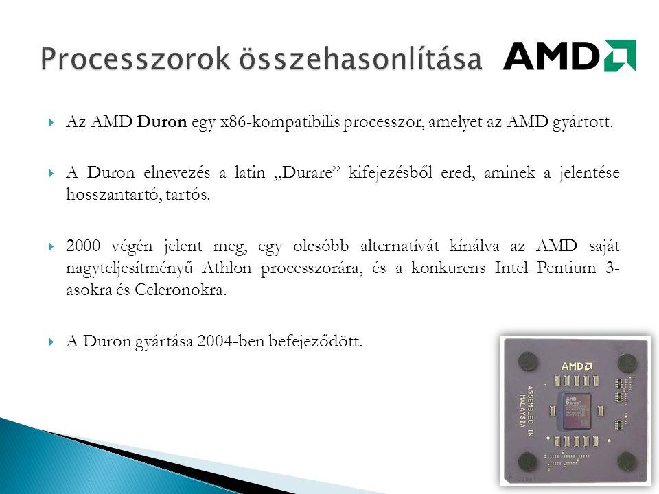 """ Az AMD Duron egy x86-kompatibilis processzor, amelyet az AMD gyártott.  A Duron elnevezés a latin """"Durare"""" kifejezésből ered, aminek a jelentése ho"""