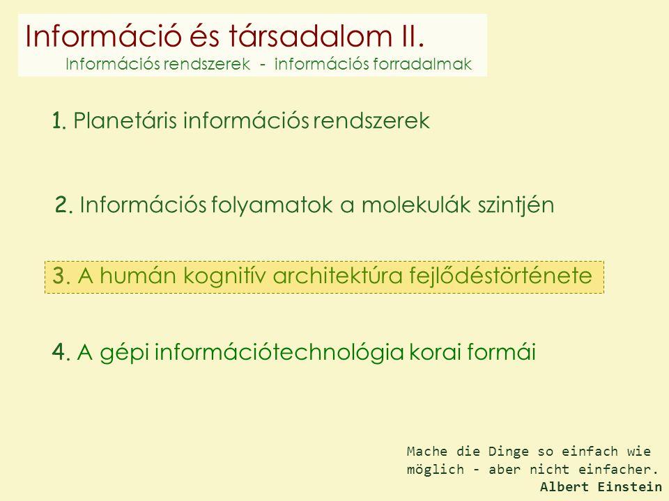 1.Planetáris információs rendszerek 2. Információs folyamatok a molekulák szintjén 3.