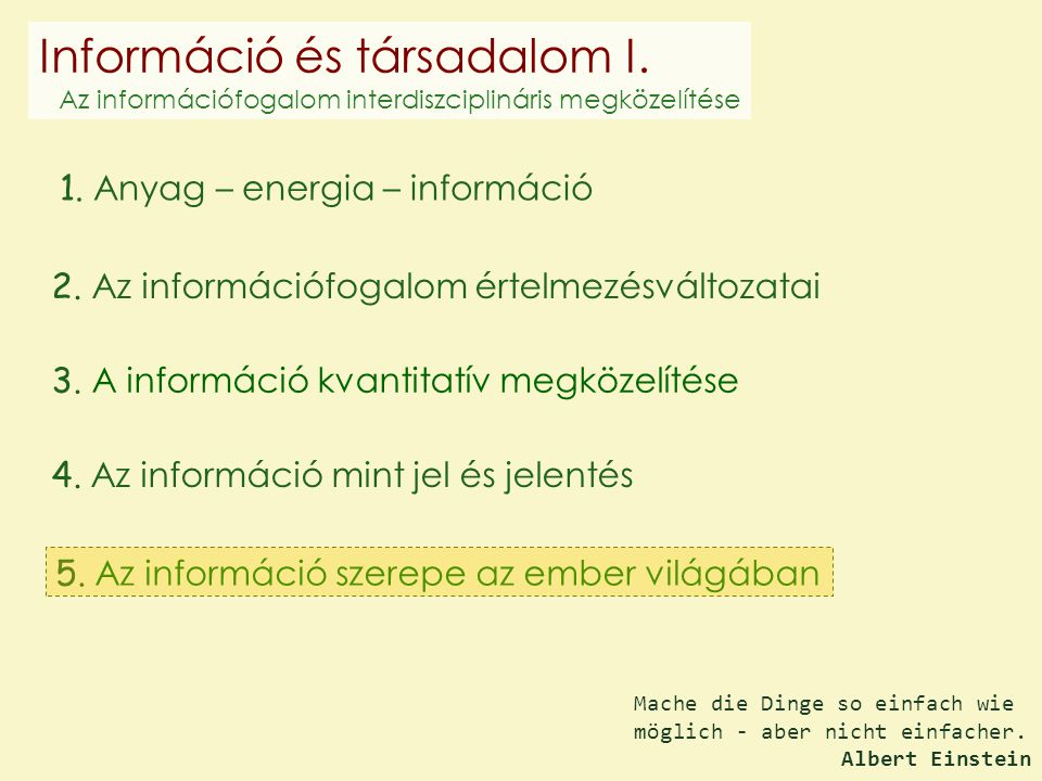 1. Anyag – energia – információ 2. Az információfogalom értelmezésváltozatai 3.