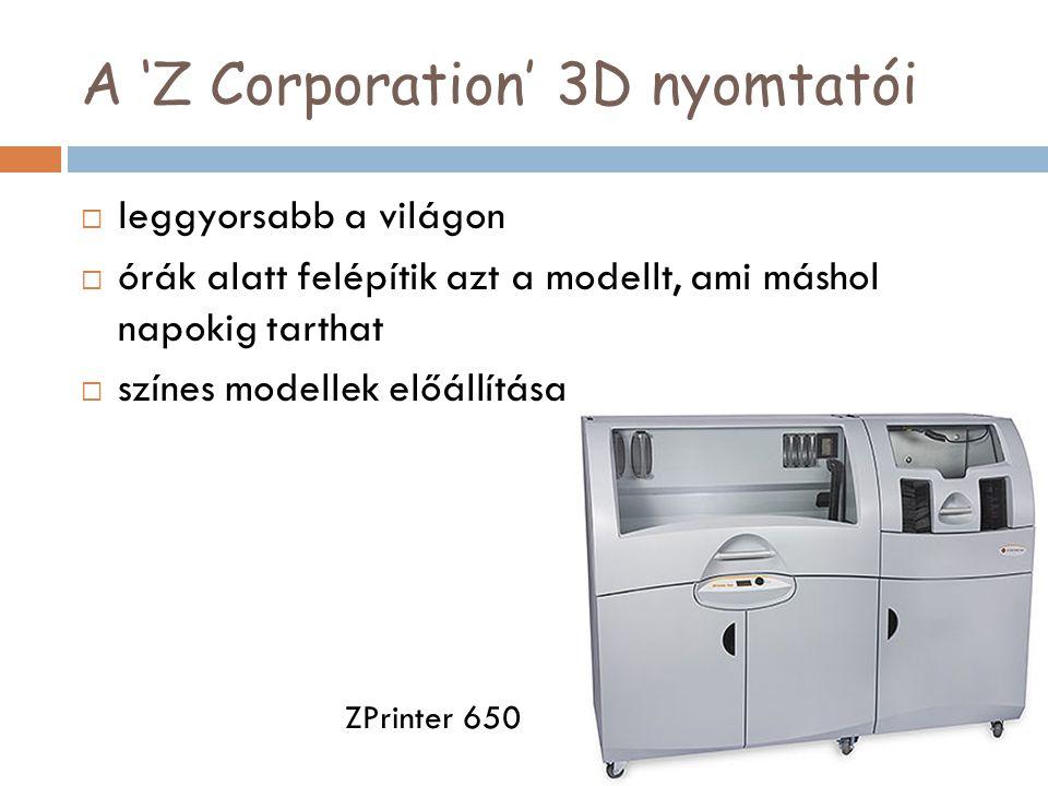 A 'Z Corporation' 3D nyomtatói  leggyorsabb a világon  órák alatt felépítik azt a modellt, ami máshol napokig tarthat  színes modellek előállítása