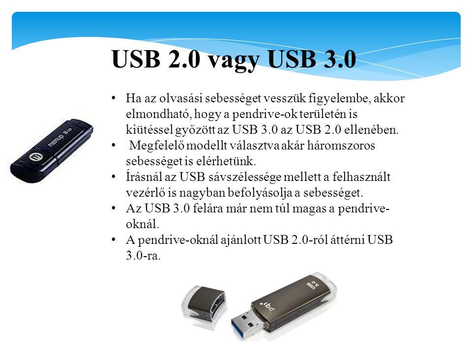 USB 2.0 vagy USB 3.0 Ha az olvasási sebességet vesszük figyelembe, akkor elmondható, hogy a pendrive-ok területén is kiütéssel győzött az USB 3.0 az USB 2.0 ellenében.