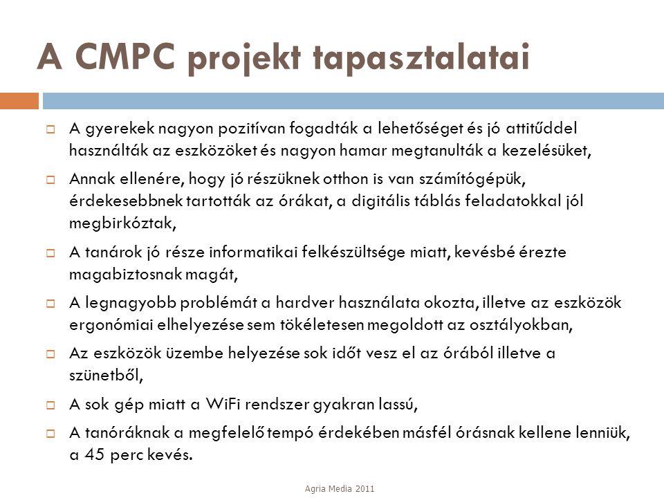 A CMPC projekt tapasztalatai  A gyerekek nagyon pozitívan fogadták a lehetőséget és jó attitűddel használták az eszközöket és nagyon hamar megtanultá