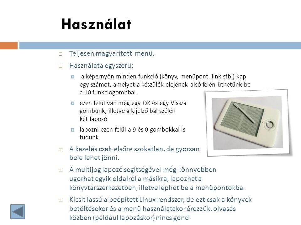 Használat  Teljesen magyarított menü.  Használata egyszerű:  a képernyőn minden funkció (könyv, menüpont, link stb.) kap egy számot, amelyet a kész