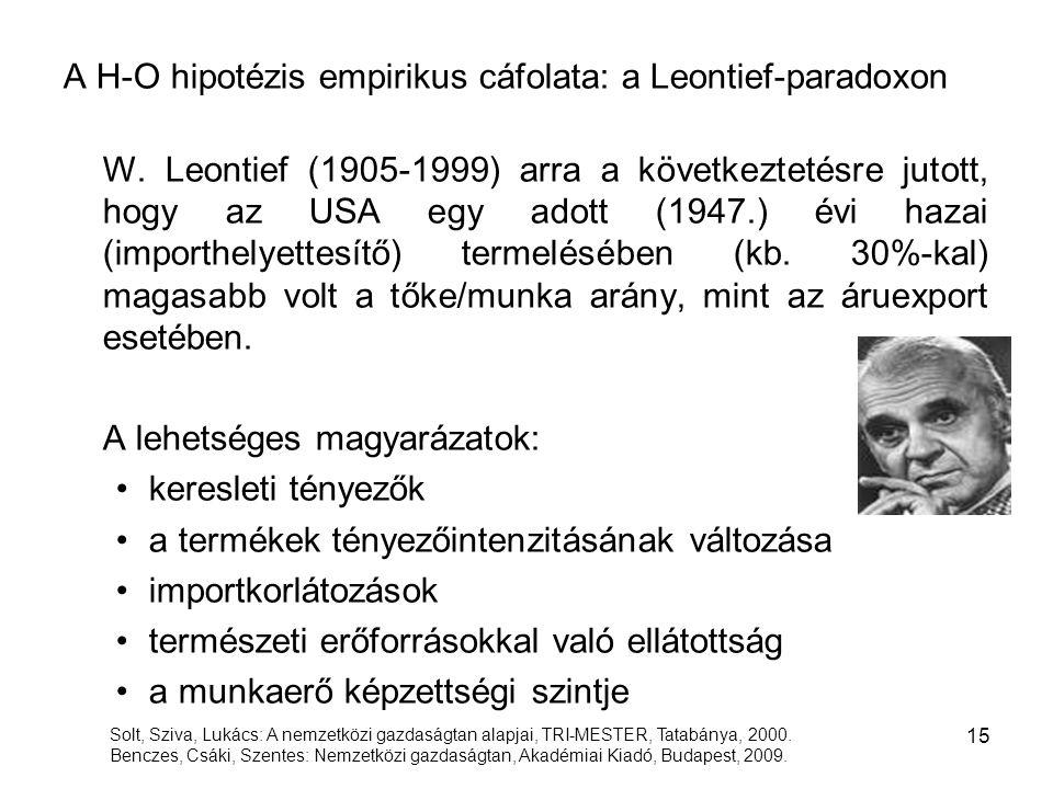 A H-O hipotézis empirikus cáfolata: a Leontief-paradoxon W. Leontief (1905-1999) arra a következtetésre jutott, hogy az USA egy adott (1947.) évi haza