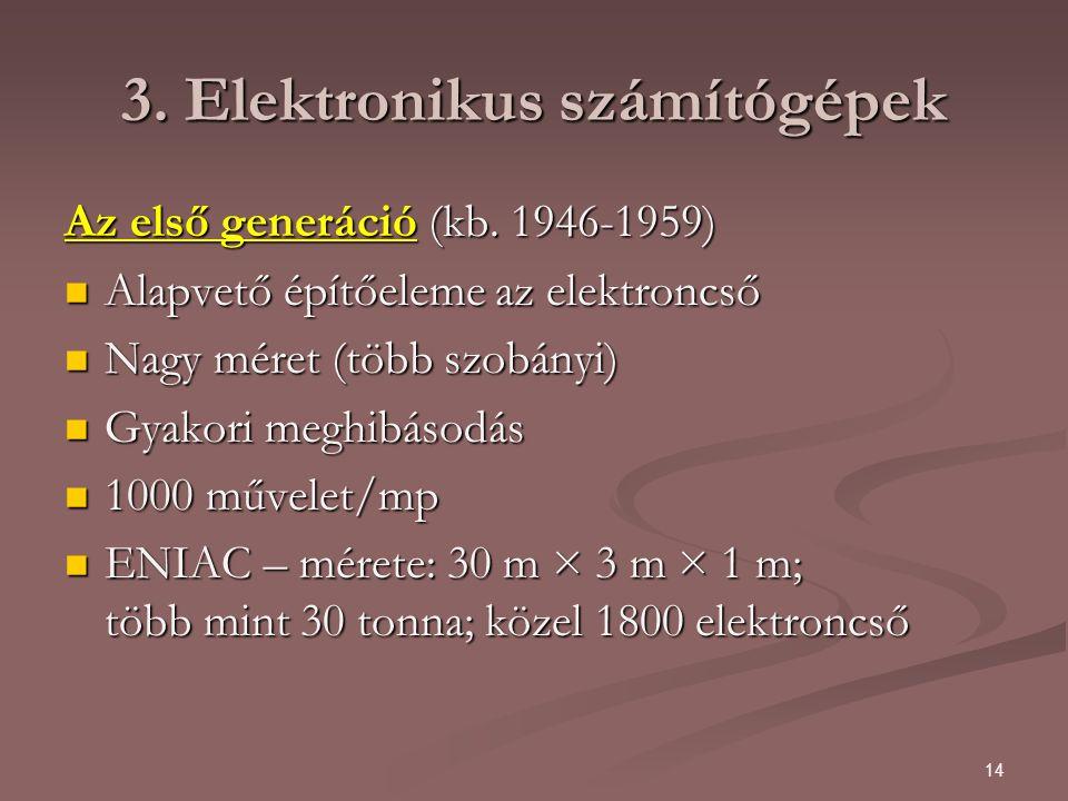 14 3.Elektronikus számítógépek Az első generáció (kb.
