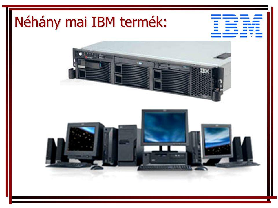 Néhány mai IBM termék: