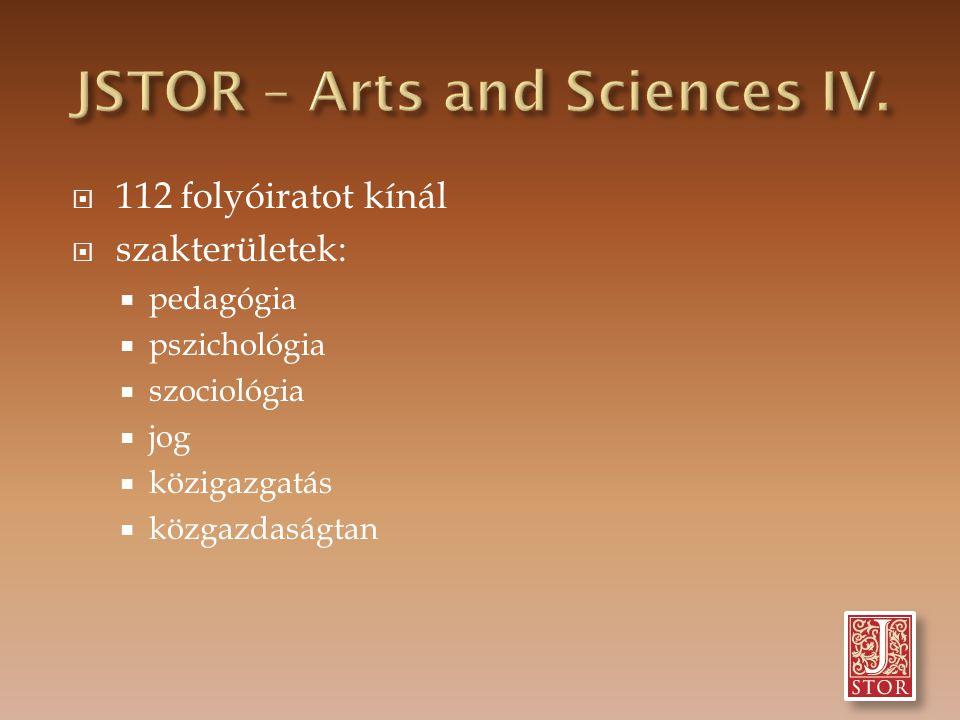  112 folyóiratot kínál  szakterületek:  pedagógia  pszichológia  szociológia  jog  közigazgatás  közgazdaságtan