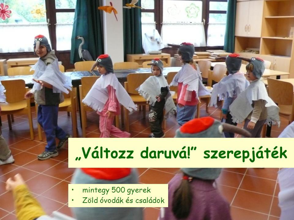 """""""Változz daruvá! szerepjáték mintegy 500 gyerek Zöld óvodák és családok"""