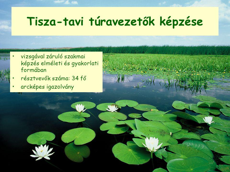 Tisza-tavi túravezetők képzése vizsgával záruló szakmai képzés elméleti és gyakorlati formában résztvevők száma: 34 fő arcképes igazolvány