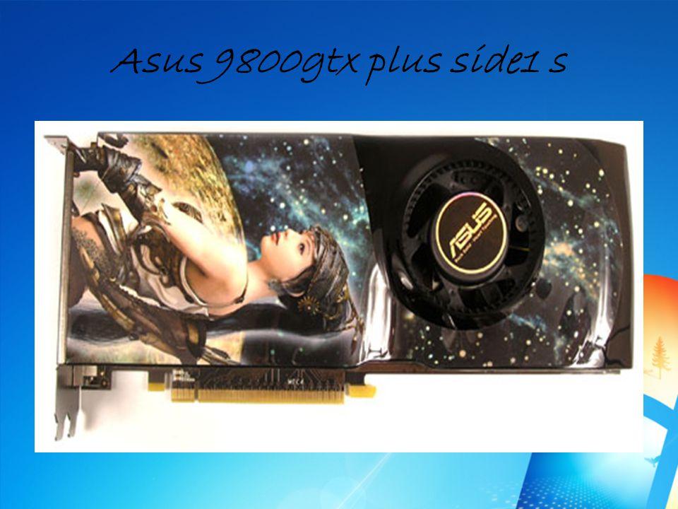 Asus 9800gtx plus side1 s