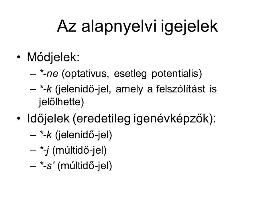 A feltételes mód jele a magyarban Az alapnyelvi eredetű *-nV feltételesmód-jel az ősmagyarban kiegészült az *-i múltidő-jellel.