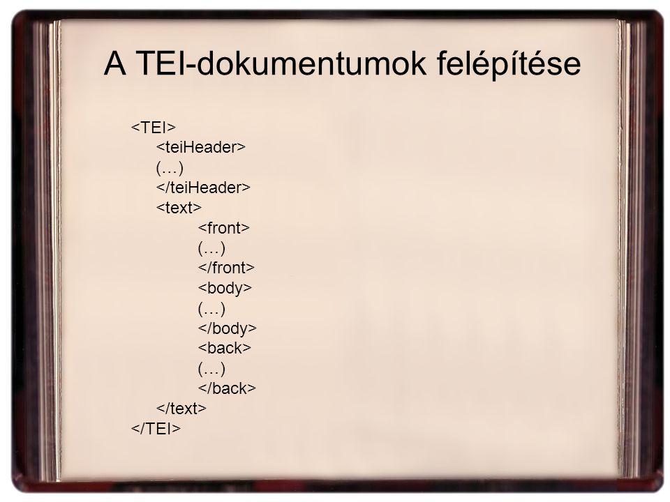 A TEI-dokumentumok felépítése (…) (…) (…) (…)