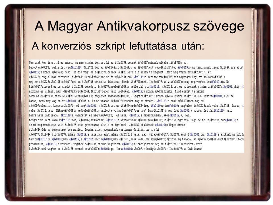 A Magyar Antikvakorpusz szövege A konverziós szkript lefuttatása után: