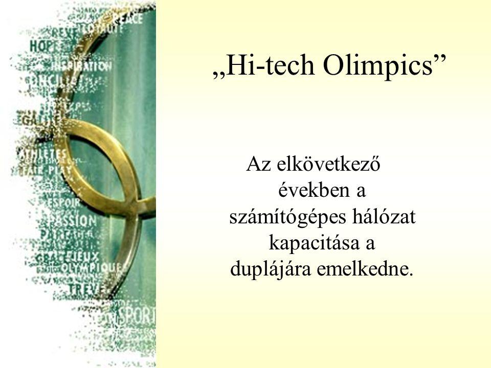 """""""Hi-tech Olimpics"""" Az elkövetkező években a számítógépes hálózat kapacitása a duplájára emelkedne."""
