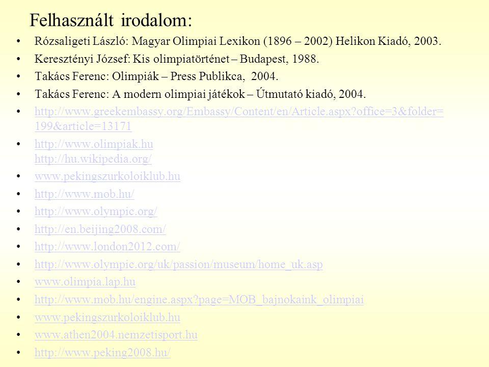 Felhasznált irodalom: Rózsaligeti László: Magyar Olimpiai Lexikon (1896 – 2002) Helikon Kiadó, 2003. Keresztényi József: Kis olimpiatörténet – Budapes