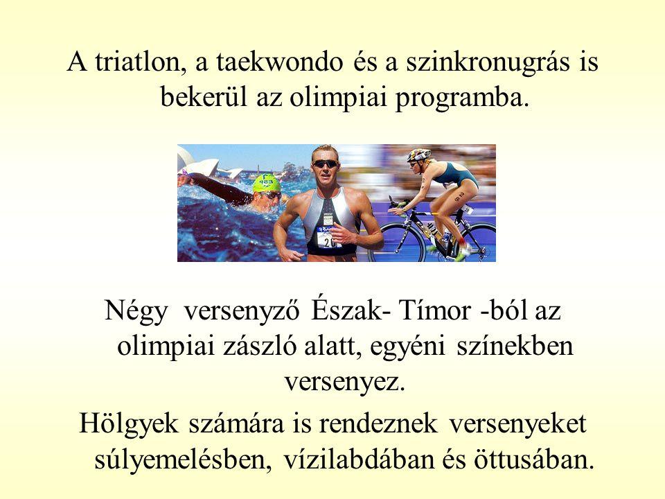 A triatlon, a taekwondo és a szinkronugrás is bekerül az olimpiai programba. Négy versenyző Észak- Tímor -ból az olimpiai zászló alatt, egyéni színekb