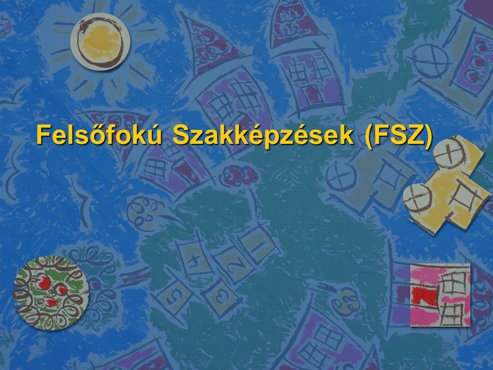 Felsőfokú Szakképzések (FSZ)