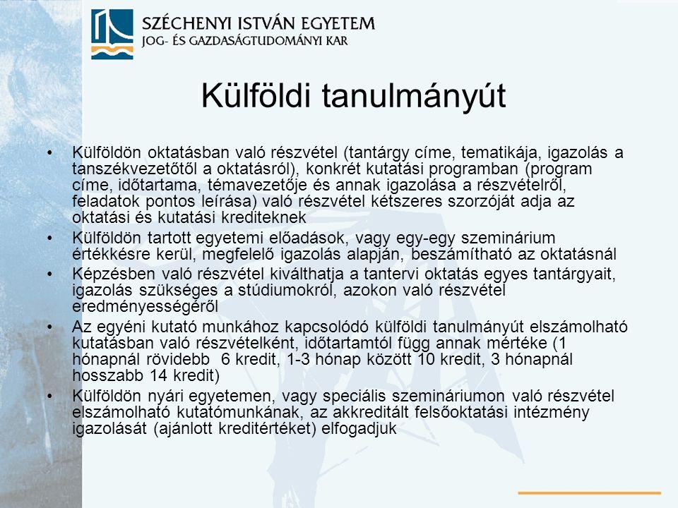 Külföldi tanulmányút Külföldön oktatásban való részvétel (tantárgy címe, tematikája, igazolás a tanszékvezetőtől a oktatásról), konkrét kutatási progr