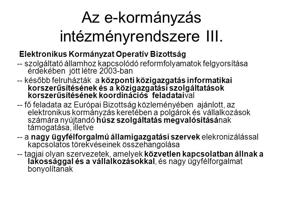 Az e-kormányzás intézményrendszere II. Kormányzati Egyeztető Tárcaközi Bizottság -- iratkezelés egységességéhez szükséges jogszabályok kidolgozása, --