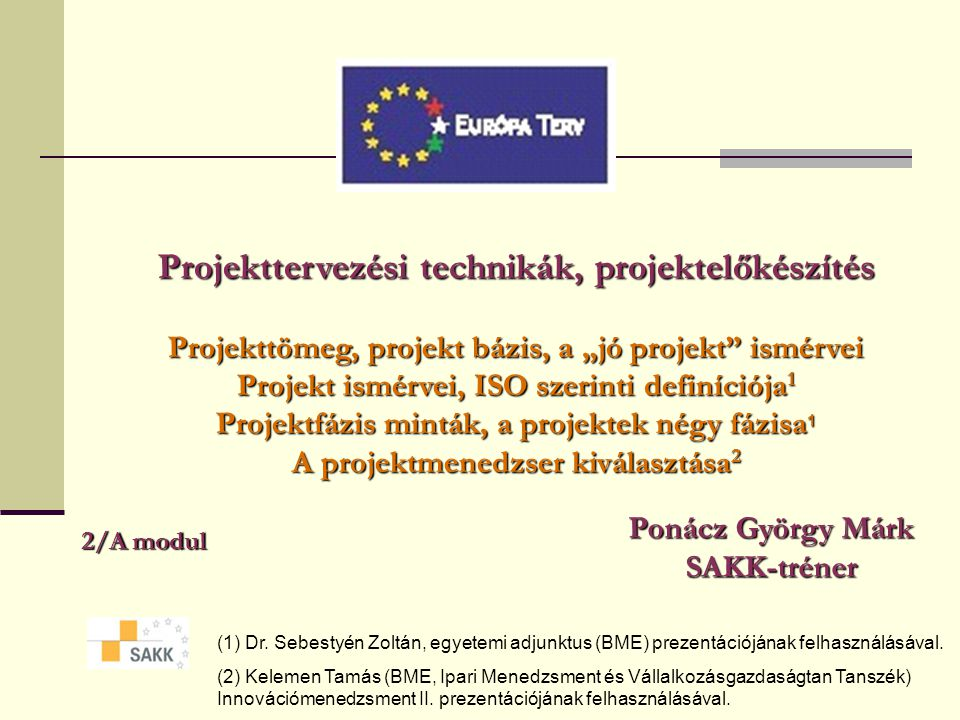 Projekfázisok forrás: Murphy, Patrice L., Pharmaceutical Project Management: Is It Different?, Project Management Journal, September 1989.