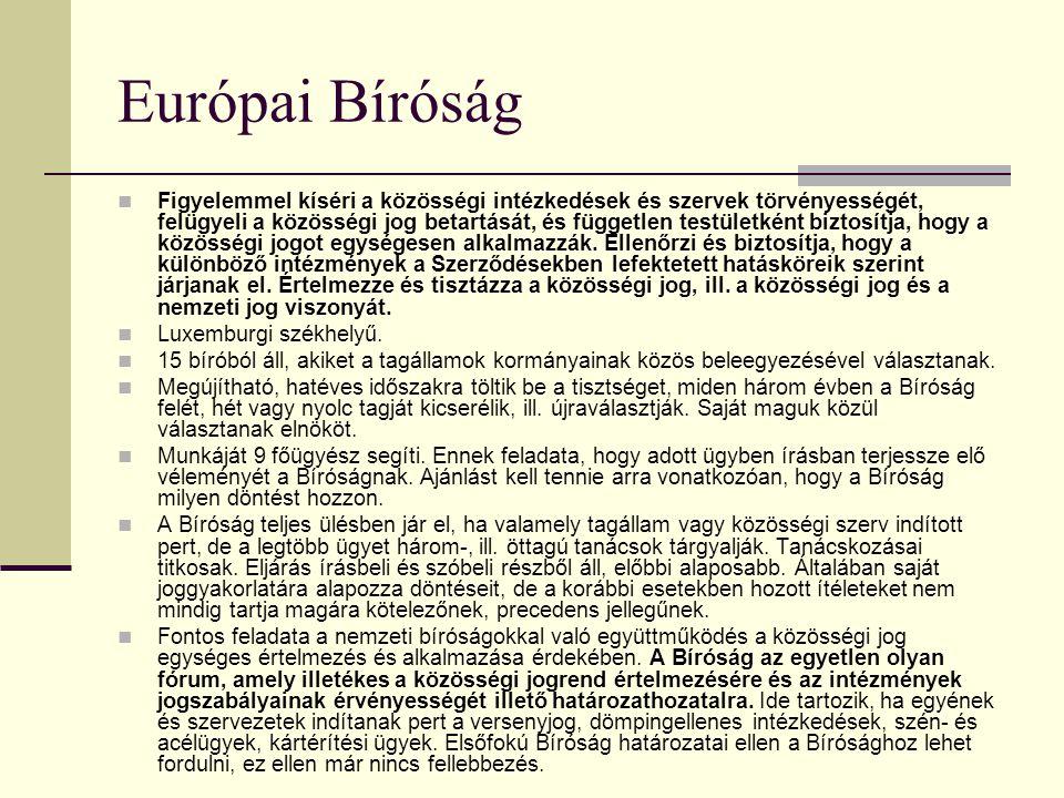Európai Parlament képviselőinek megoszlása a tagállamok között Belgium 22 Dánia 13 Németország 99 Görögország 22 Spanyolország 50 Franciaország 72 Íro