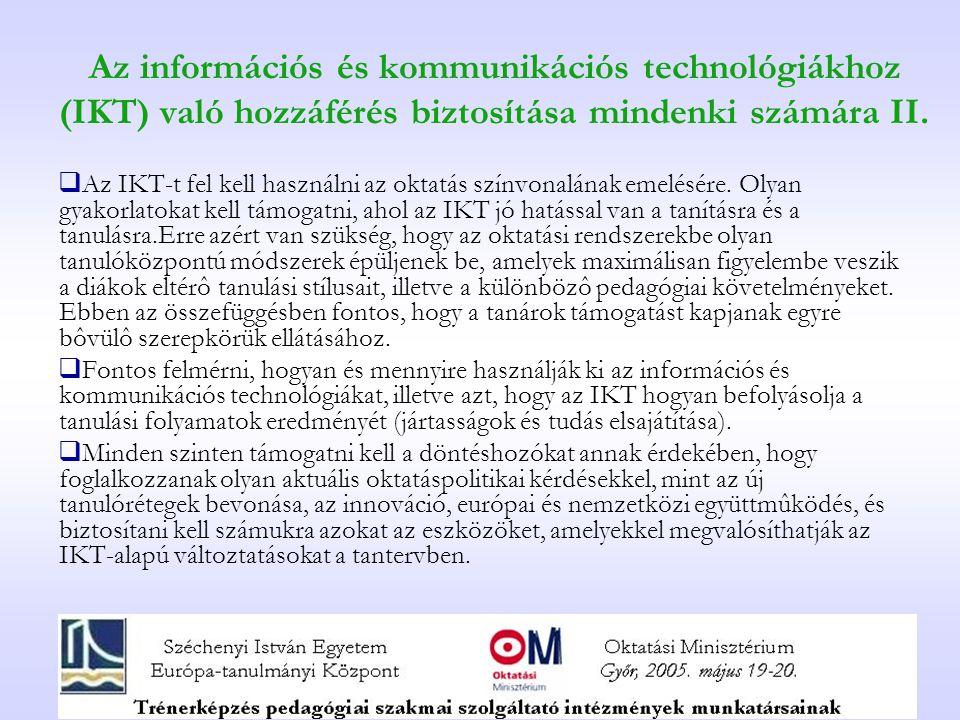 Az információs és kommunikációs technológiákhoz (IKT) való hozzáférés biztosítása mindenki számára II.  Az IKT-t fel kell használni az oktatás színvo