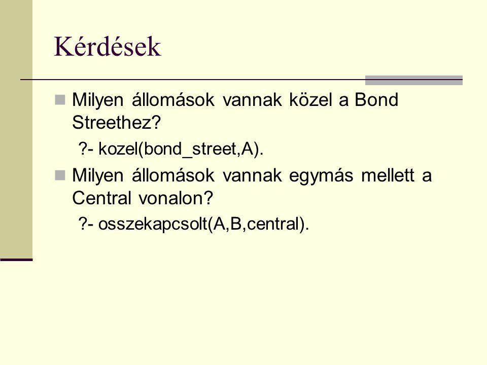 Kérdések Milyen állomások vannak közel a Bond Streethez.