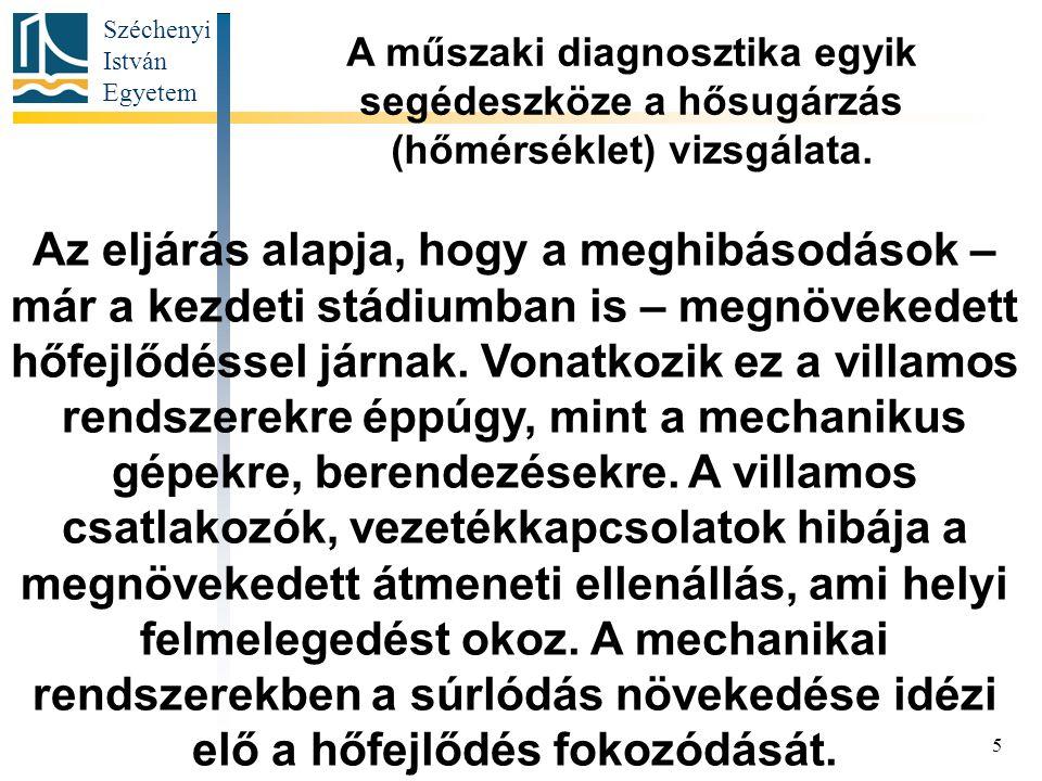 Széchenyi István Egyetem 5 Az eljárás alapja, hogy a meghibásodások – már a kezdeti stádiumban is – megnövekedett hőfejlődéssel járnak.