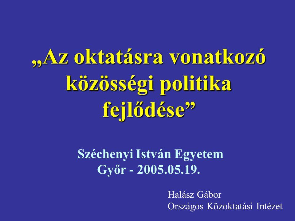 II.A legújabb fejlődési tendenciák/2 Európai közoktatási minőség-politika 3.