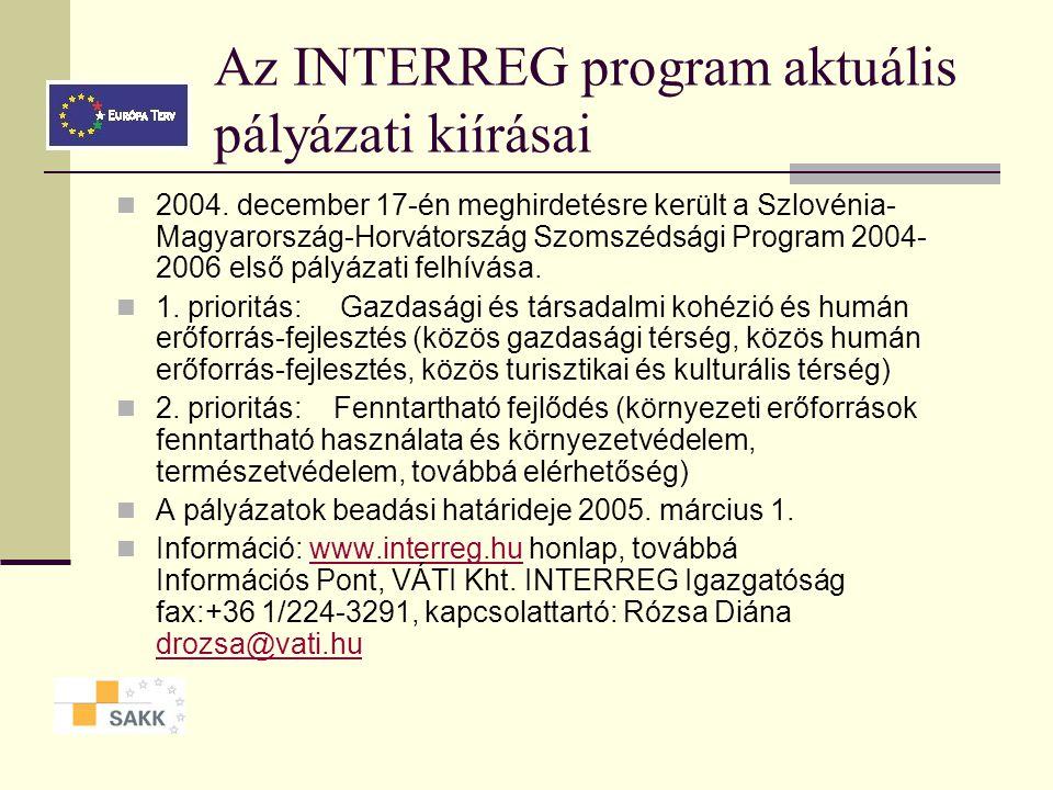 Az INTERREG IIIB CADSES program prioritásai Területfejlesztési elképzelések és akciók támogatása a társadalmi-gazdasági kohézió erősítésének jegyében Hatékony és fenntartható közlekedési hálózatok, valamint az információs társadalom vívmányaihoz való hozzáférés támogatása A tájvédelem, illetve a természeti és kulturális örökség védelmének és megfelelő kezelésének támogatása Környezetvédelem, erőforrás-gazdálkodás és kockázatkezelés