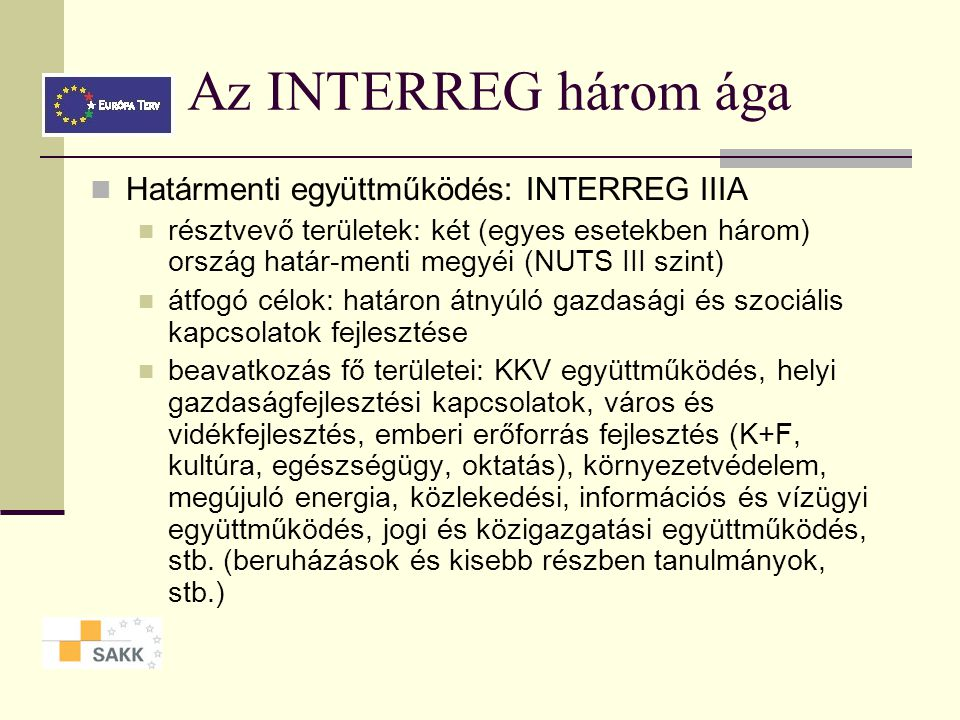 Az INTERREG program aktuális pályázati kiírásai 2004.