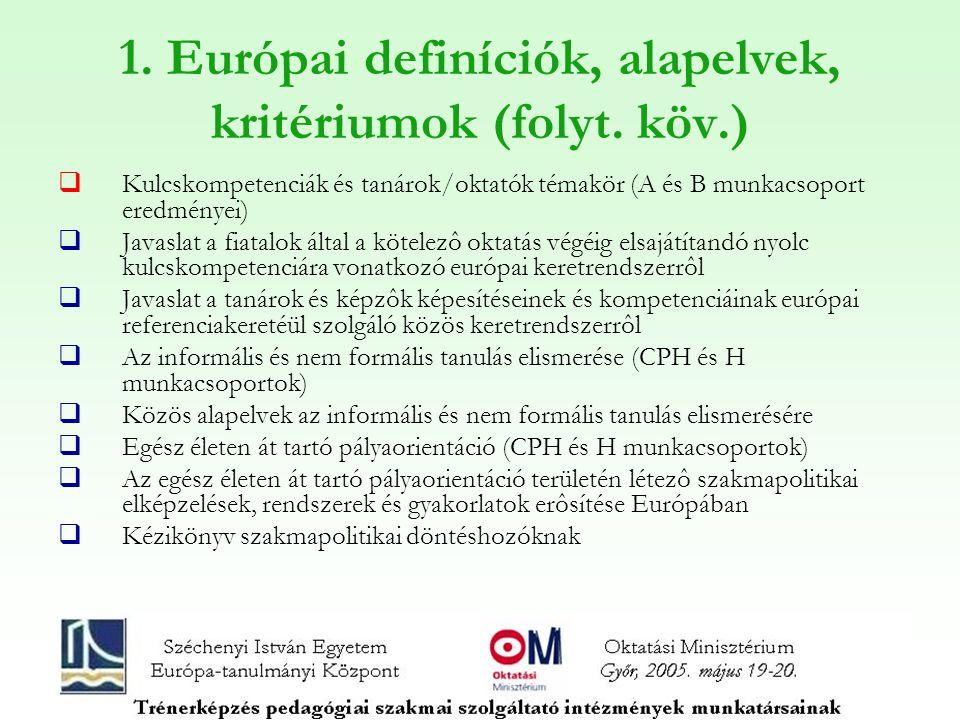 1. Európai definíciók, alapelvek, kritériumok (folyt.