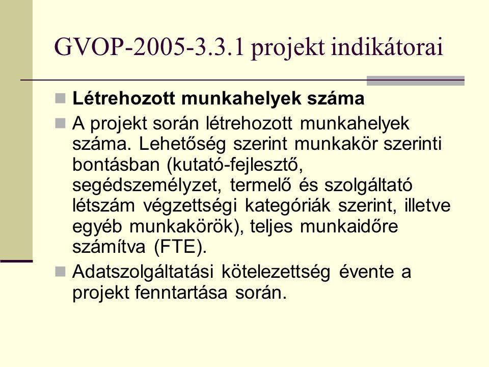 GVOP-2005-3.3.1 projekt indikátorai A támogatott projekt kapcsán a bruttó hozzáadott érték növekedése a támogatott vállalkozásnál 1. Fejlesztésből szá