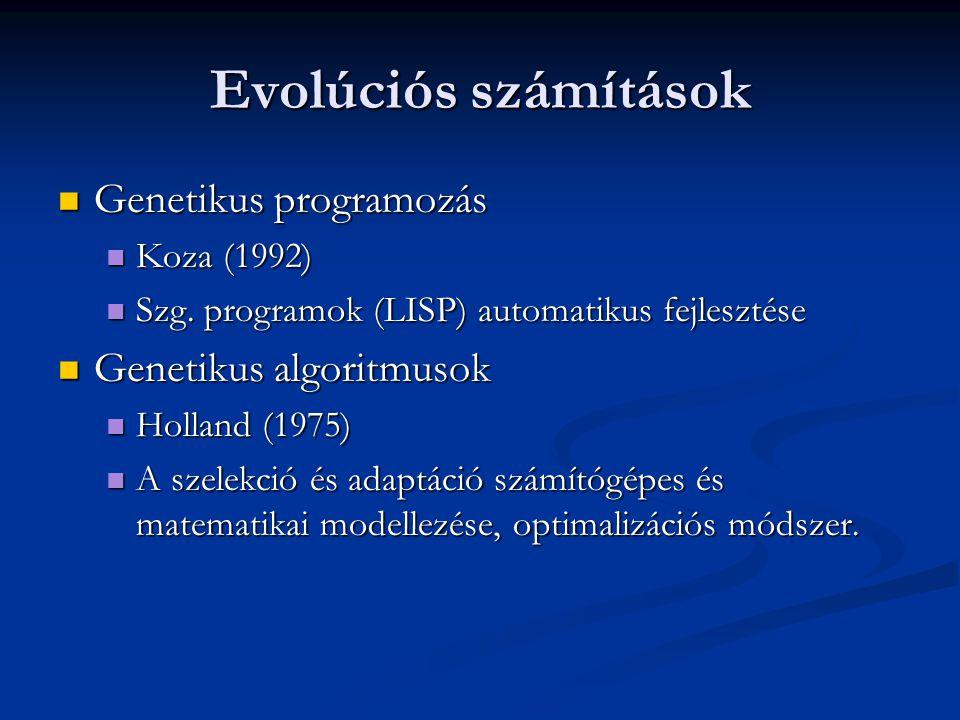 Genetikus algoritmusok Problémák széles körére alkalmazható Problémák széles körére alkalmazható Általában nem használ területfüggő tudást (problémafüggetlen metaheurisztika) Általában nem használ területfüggő tudást (problémafüggetlen metaheurisztika) Globális optimalizáció Globális optimalizáció Lehetséges megoldások populációja Lehetséges megoldások populációja Egyedek (individual) Egyedek (individual) A lehetséges megoldáshoz kódoló függvénnyel jól manipulálható jelsorozatot rendelünk (genotípus) A lehetséges megoldáshoz kódoló függvénnyel jól manipulálható jelsorozatot rendelünk (genotípus)