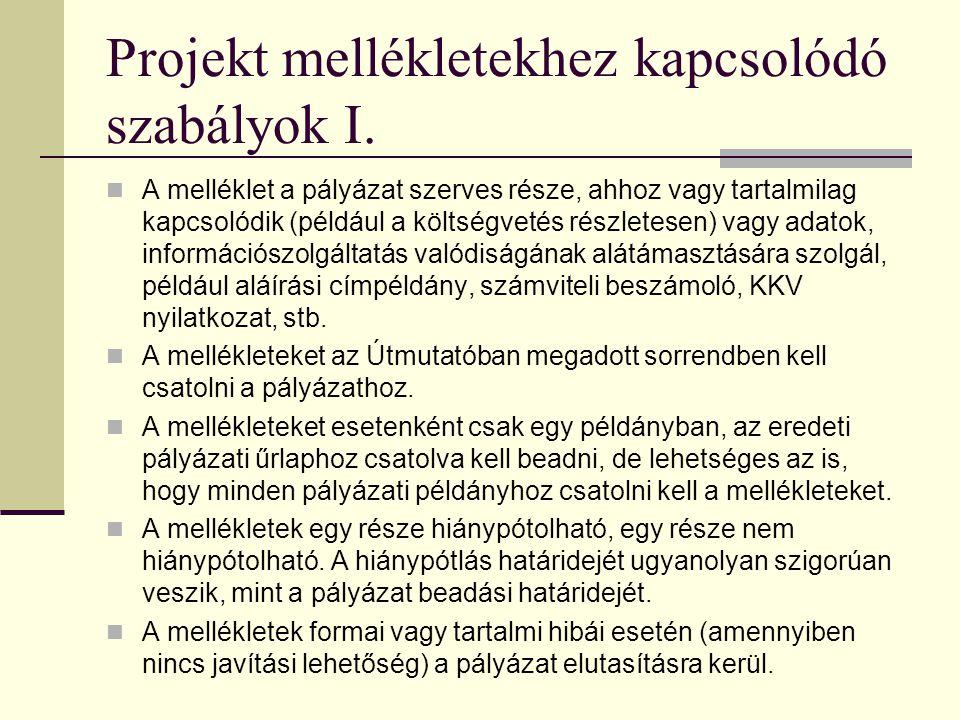 Mellékletek csatolása, feladás (gyakorlat) Projekt mellékletek csatolásának szabályai Gyakorlat: GVOP-2005-2.1.1. mellékletei 3/B modul Ponácz György