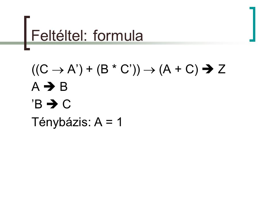 C * A * B' + C + A  Z ABCB'C * A * B'C * A * B' + CFORMULA 1110011 1100001 1011111 1001001 0110011 0100000 0011011 0001000