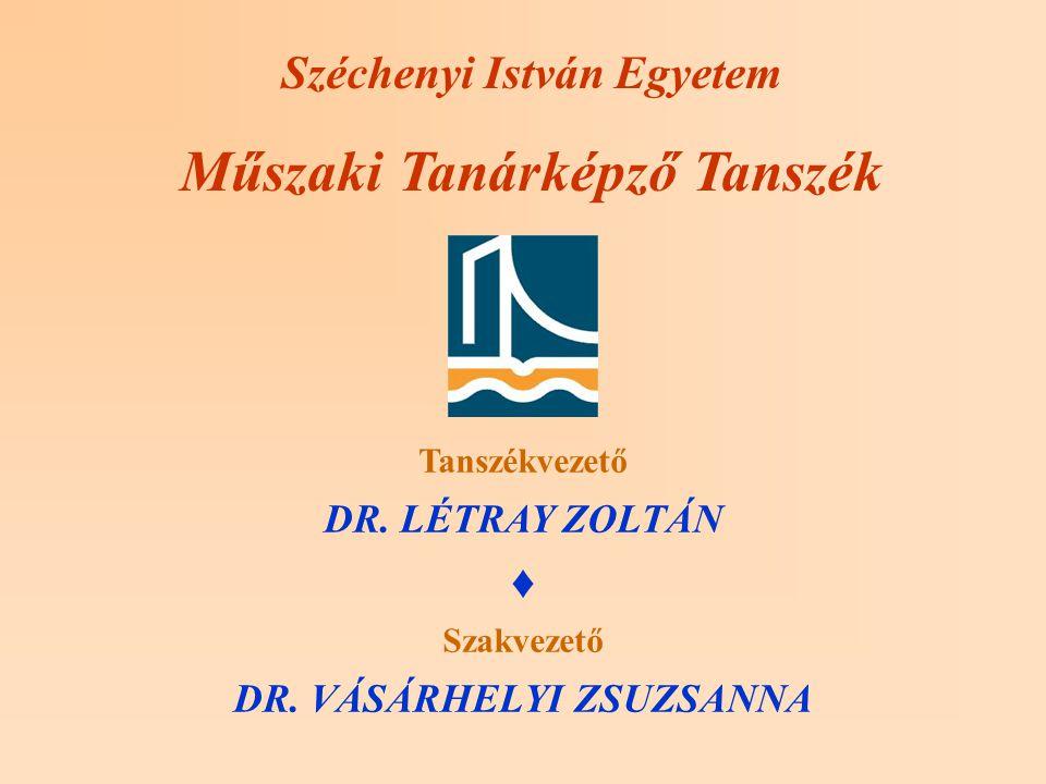 Széchenyi István Egyetem Műszaki Tanárképző Tanszék Tanszékvezető DR.