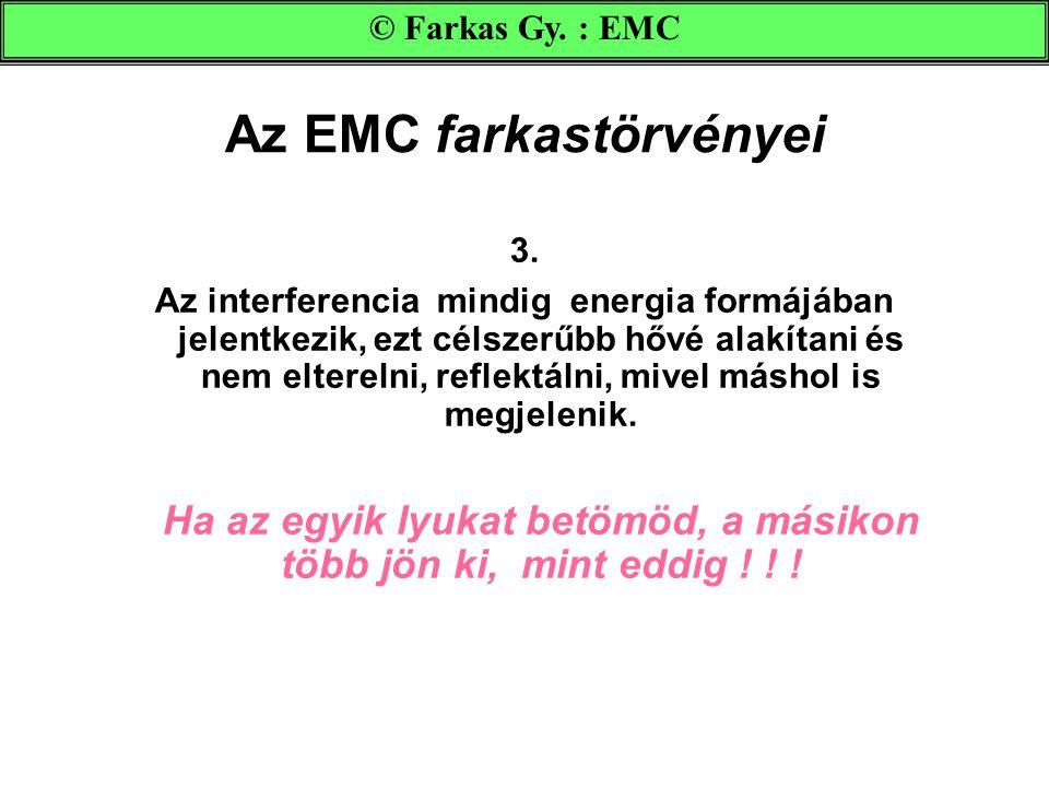Az EMC farkastörvényei 3.