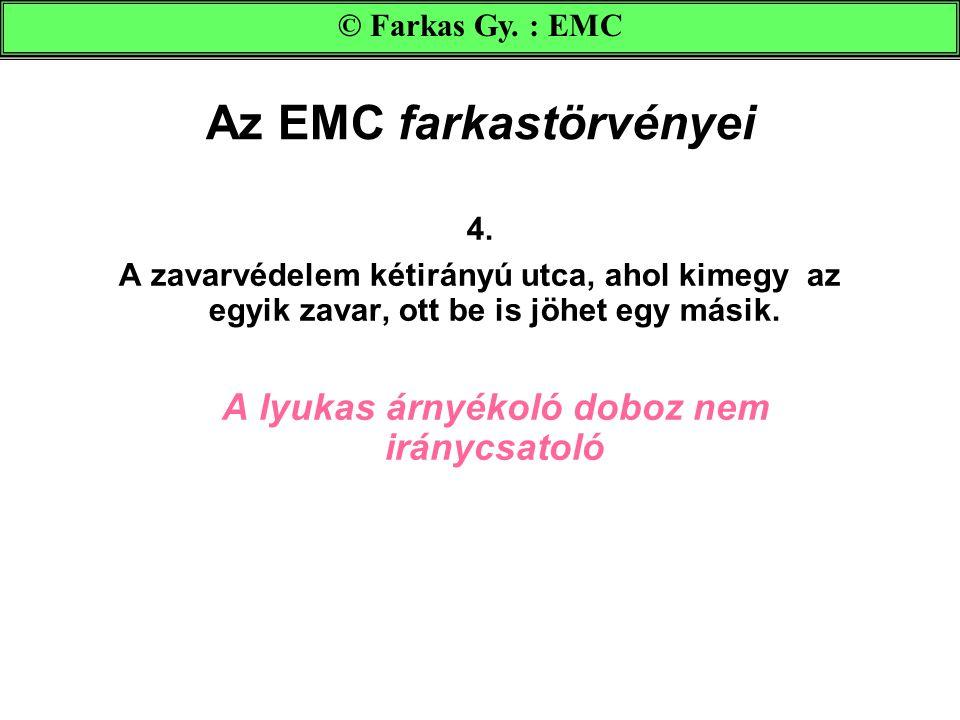 Az EMC farkastörvényei 4.