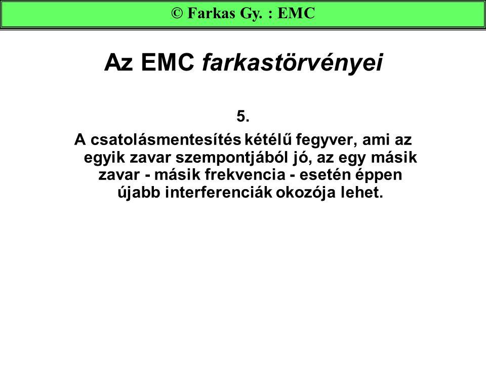 Az EMC farkastörvényei 5.