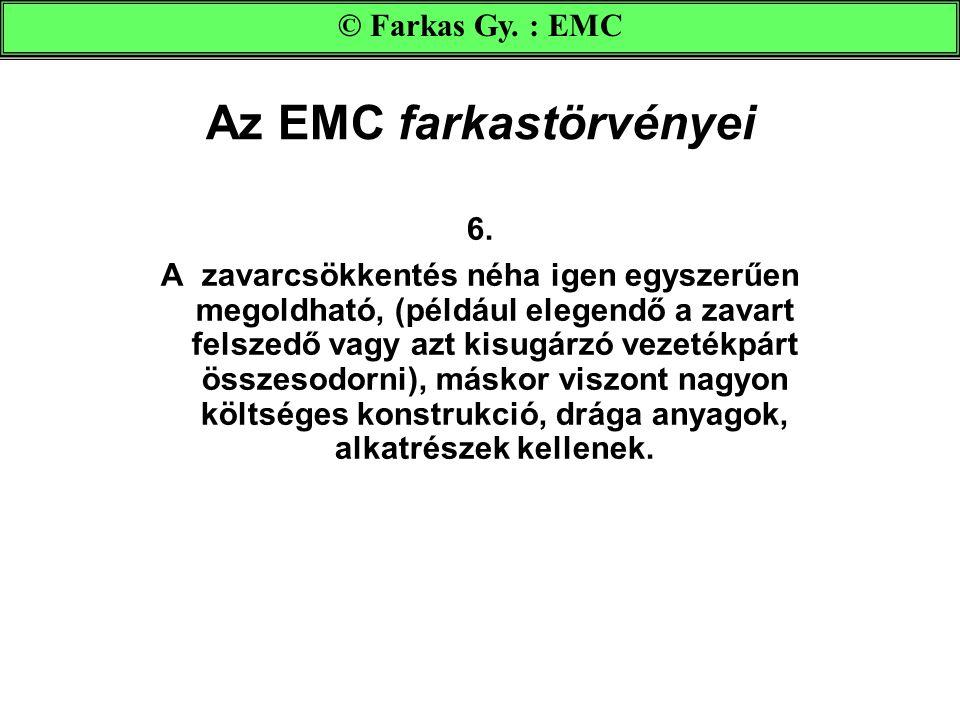 Az EMC farkastörvényei 6.